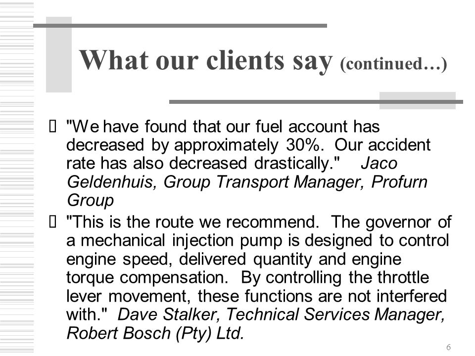 6 What our clients say (continued…) 