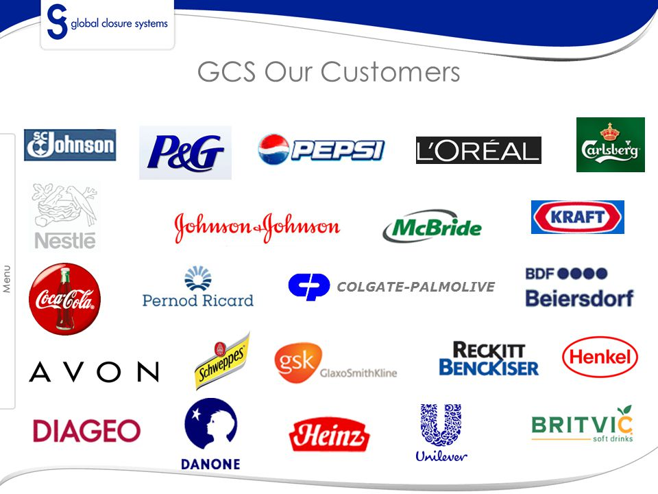 GCS Our Customers COLGATE-PALMOLIVE GCS Overview GCS Core Values Locations Organizational Set Up Our Brands Milestones Our Customers Key Products Innovation and NPD Manufact.