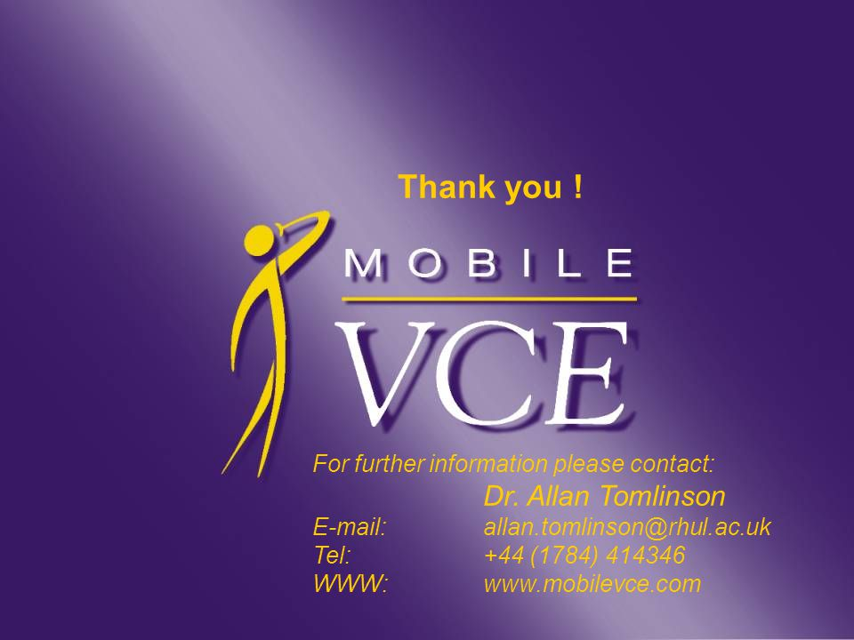 www.mobilevce.com © 2004 Mobile VCE 3G 200419 Thank you .