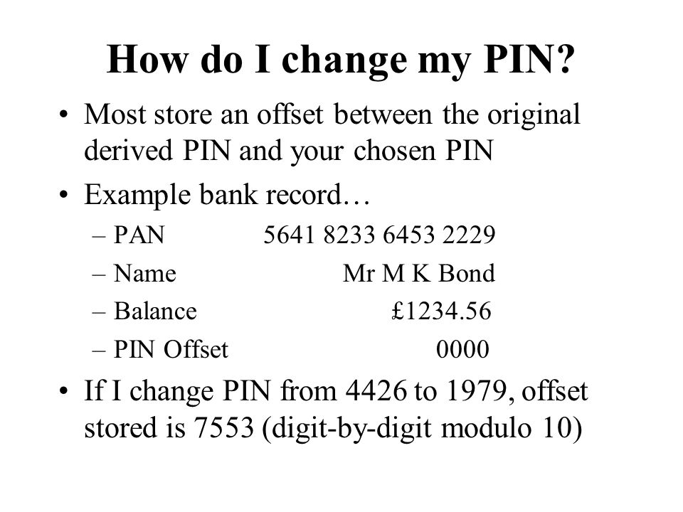 How do I change my PIN.