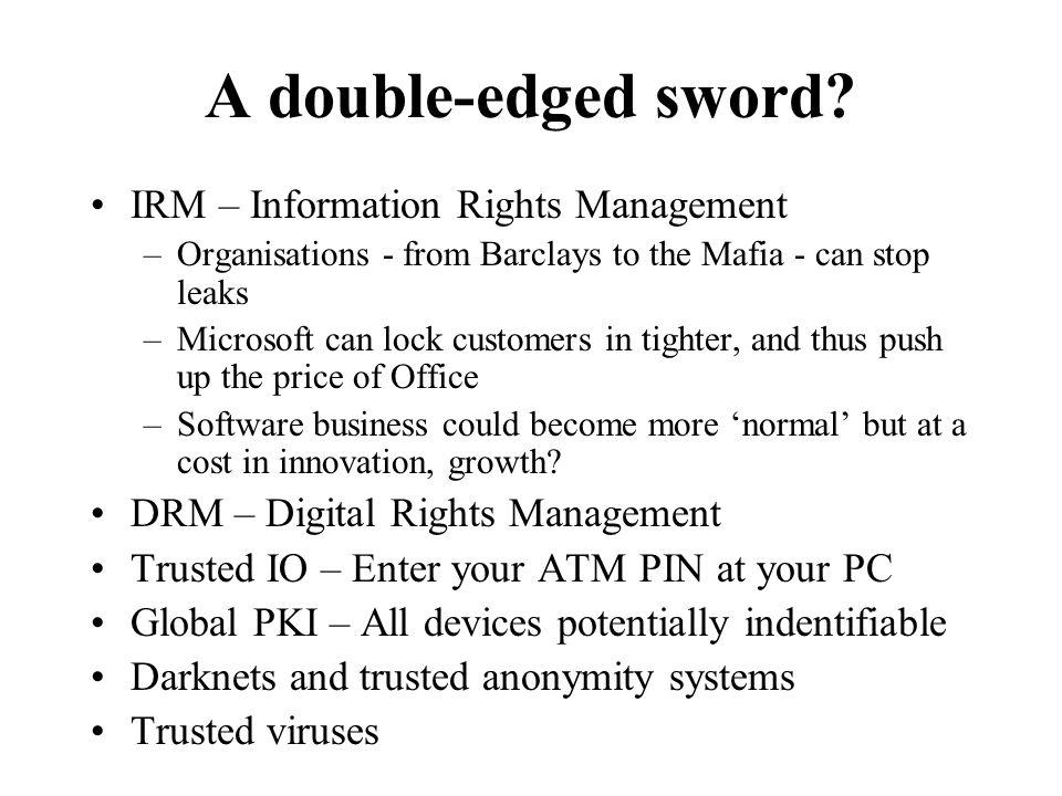 A double-edged sword.