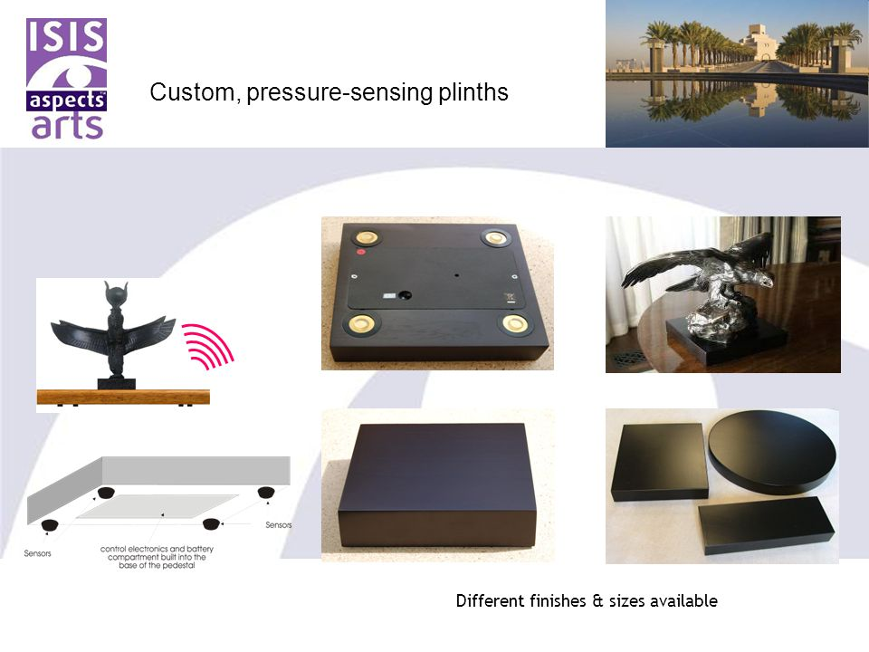 Custom, pressure-sensing plinths Different finishes & sizes available