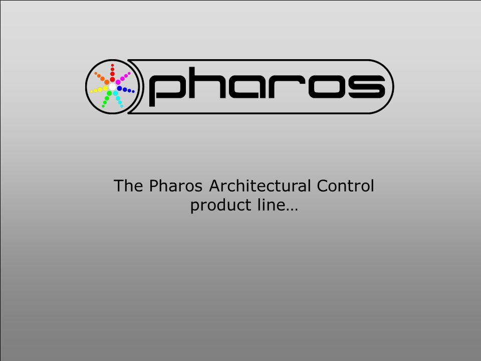 Pharos product line LPC 1 LPC 2 DMX-in module RS485 module Timecode module Audio module DALI Master module DALI Slave module Designer software