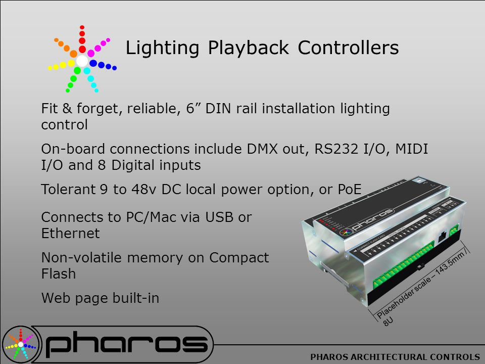 PHAROS ARCHITECTURAL CONTROLS Lighting Playback Controller LPC 1 and LPC 2 LPC2s have additional networking capability.