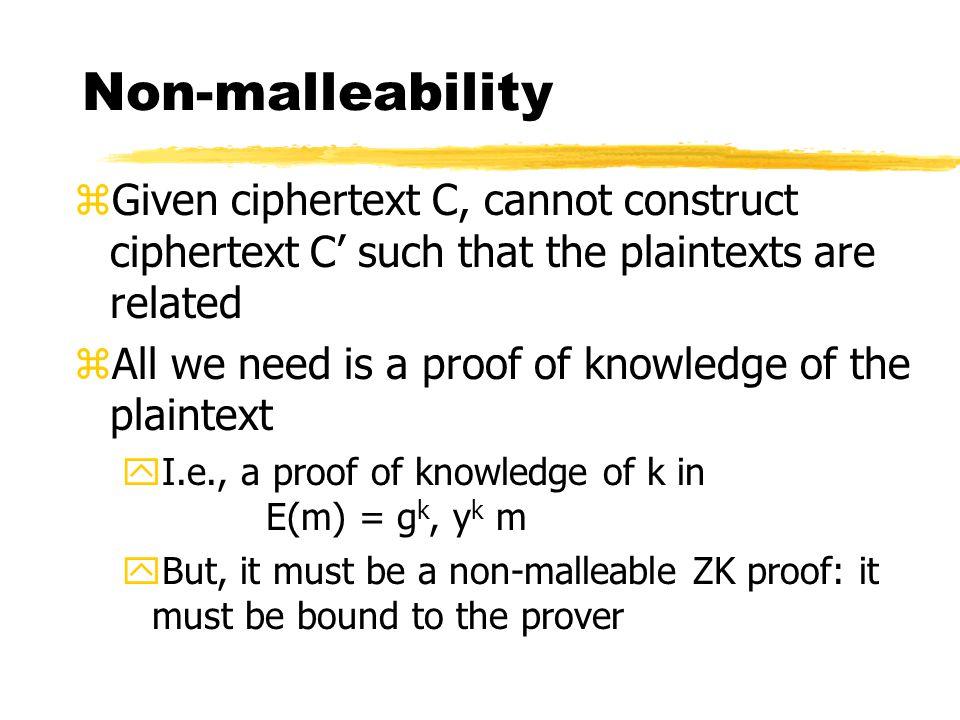 Decision D-H => ElGamal zGiven decision D-H oracle, find two messages whose ElGamal encryptions can be distinguished zFor any two m, m': (y = g x ) yE(m 0 ) = g a, m 0 y a, E(m 1 ) = g b, m 1 y b yFeed = (random v) yIf it is a correct triplet, then m 0 =m, else m 0 = m'