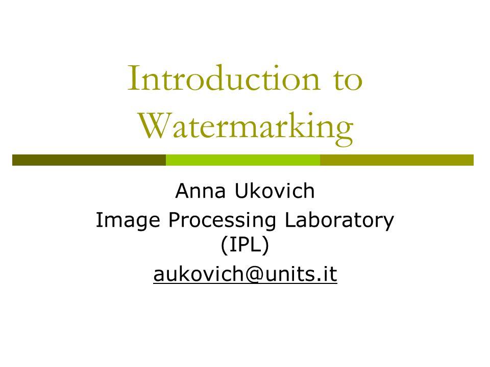 Watermarking categories (III)  Readable watermark  Detectable watermark Marked image 01101000101100 Decoder Marked image Yes/No Detector