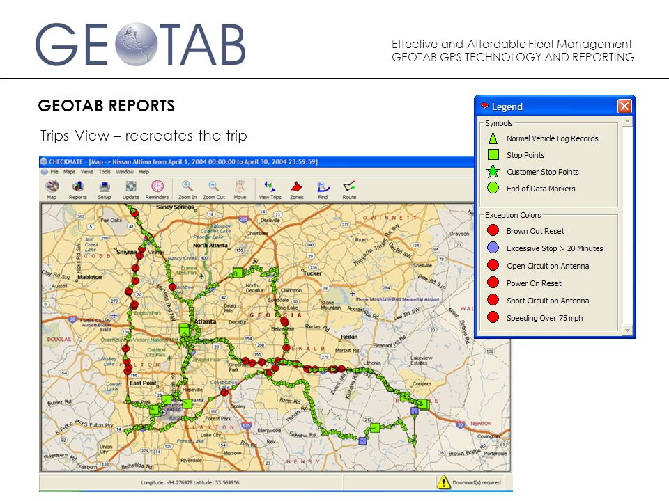 Effective and Affordable Fleet Management GEOTAB GPS TECHNOLOGY AND REPORTING GEOTAB REPORTS Trips View – recreates the trip