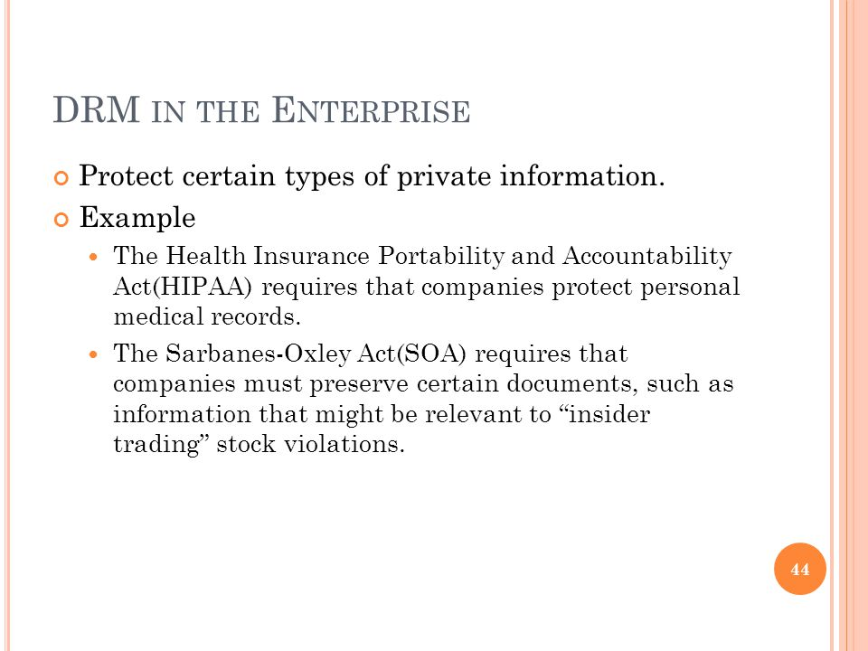 DRM IN THE E NTERPRISE Protect certain types of private information.