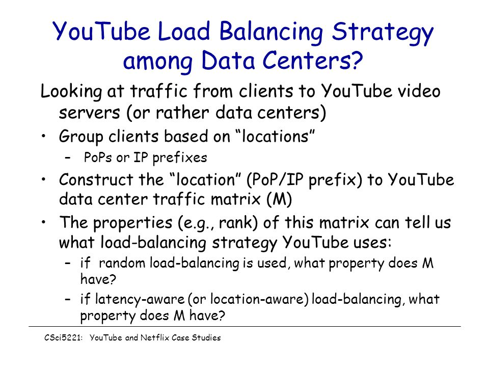 YouTube Load Balancing Strategy among Data Centers.