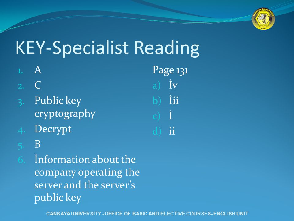 KEY-Specialist Reading 1.A 2. C 3. Public key cryptography 4.