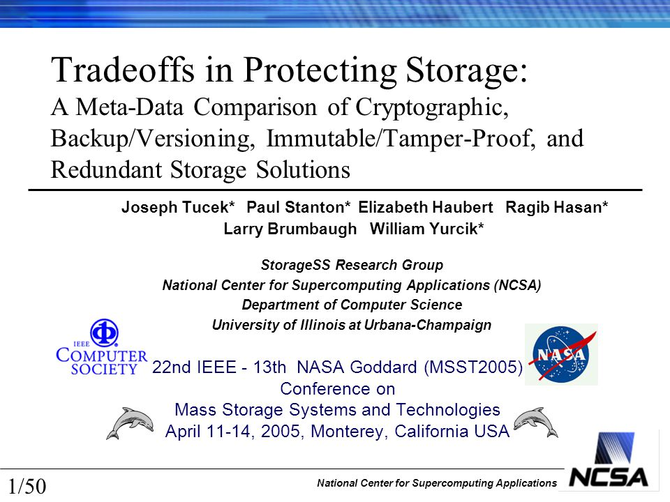 National Center for Supercomputing Applications 1/50 Tradeoffs in Protecting Storage: A Meta-Data Comparison of Cryptographic, Backup/Versioning, Immu