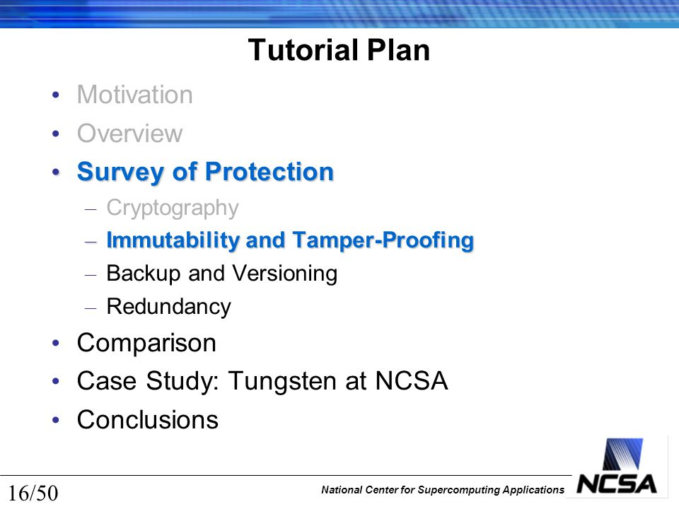 National Center for Supercomputing Applications 16/50 Tutorial Plan Motivation Overview Survey of Protection Survey of Protection – Cryptography – Imm