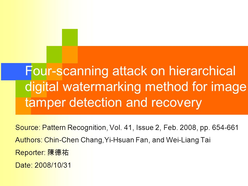 2 Outline Introduction A Hierarchical Digital Watermarking Method for Image Tamper Detection and Recovery  Phen-Lan Lin, Chung-Kai Hsieh, and Po-Whei Huang, Pattern Recognition, Vol.