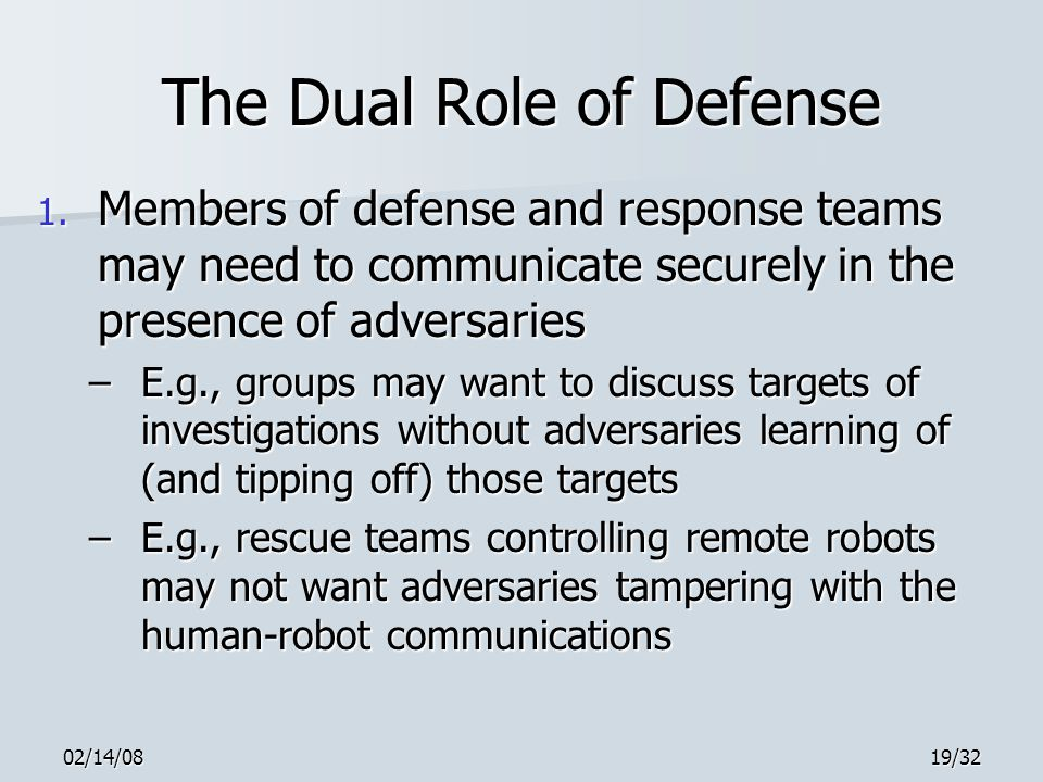 02/14/0819/32 The Dual Role of Defense 1.