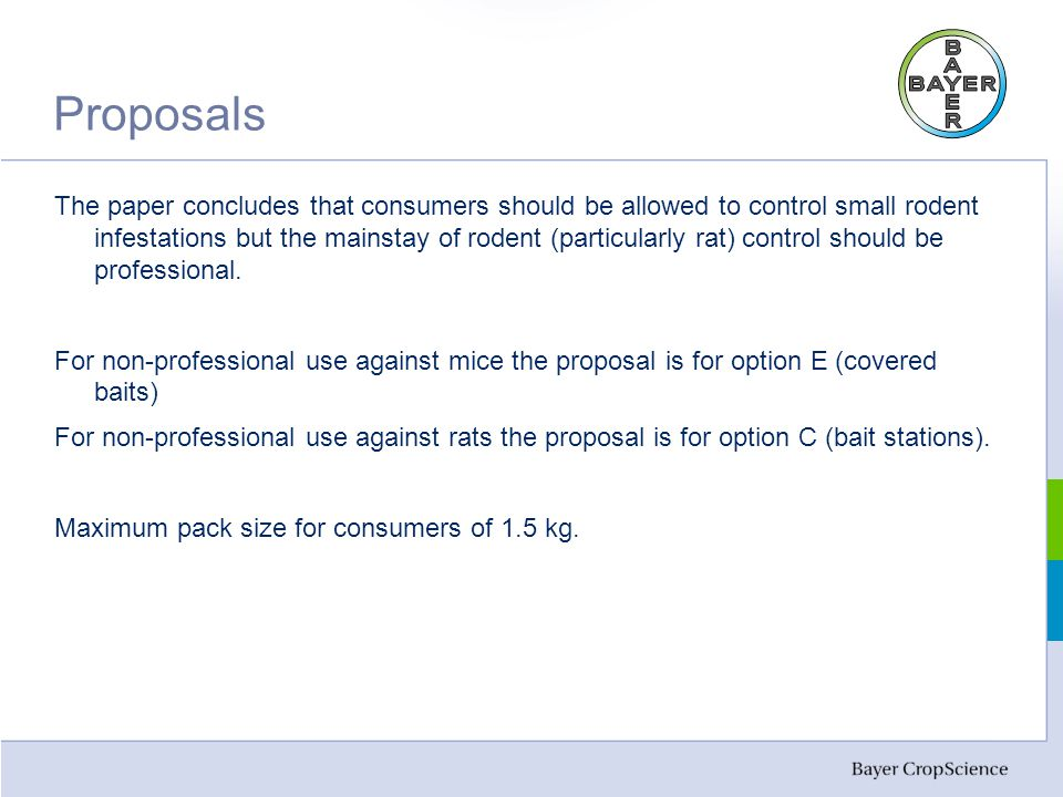 Proposals The paper concludes that consumers should be allowed to control small rodent infestations but the mainstay of rodent (particularly rat) control should be professional.