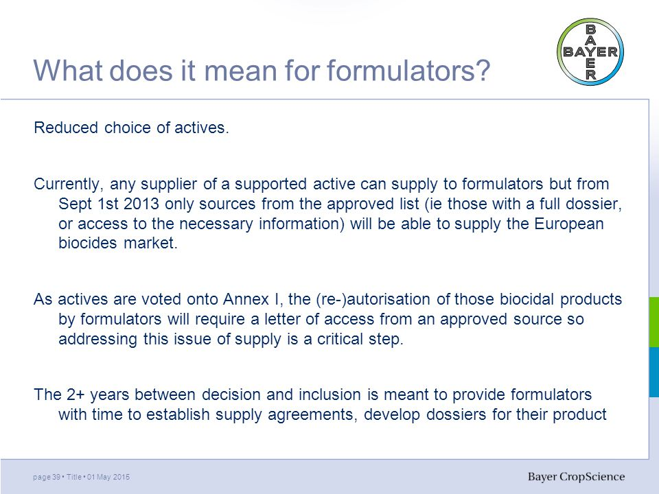 What does it mean for formulators. Reduced choice of actives.