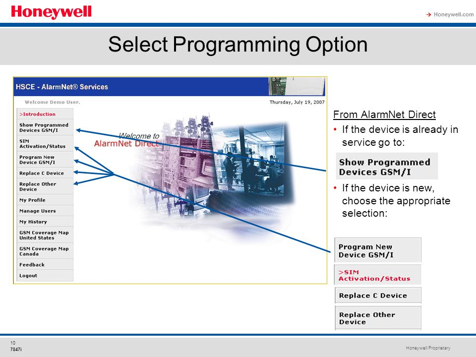 Honeywell Proprietary Honeywell.com  10 7847i Select Programming Option From AlarmNet Direct If the device is already in service go to: If the device