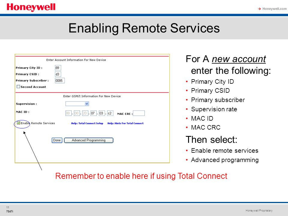 Honeywell Proprietary Honeywell.com  11 7847i For A new account enter the following: Primary City ID Primary CSID Primary subscriber Supervision rate