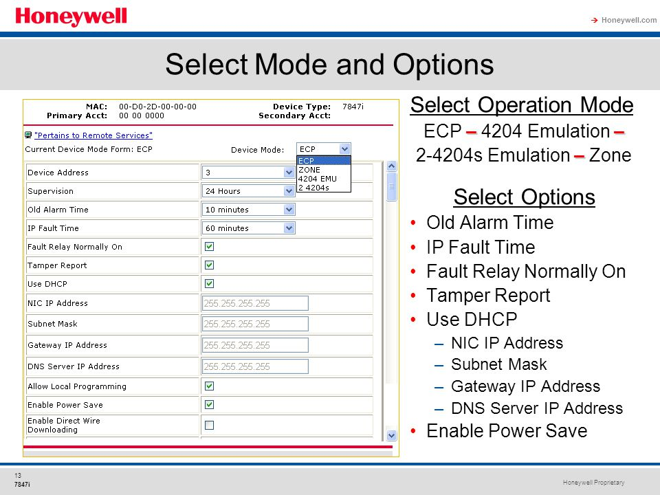 Honeywell Proprietary Honeywell.com  13 7847i Select Operation Mode –– ECP – 4204 Emulation – – 2-4204s Emulation – Zone Select Options Old Alarm Tim