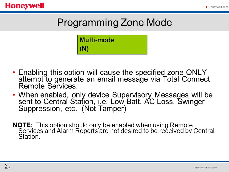 Honeywell Proprietary Honeywell.com  34 7847i Programming Zone Mode Enabling this option will cause the specified zone ONLY attempt to generate an em