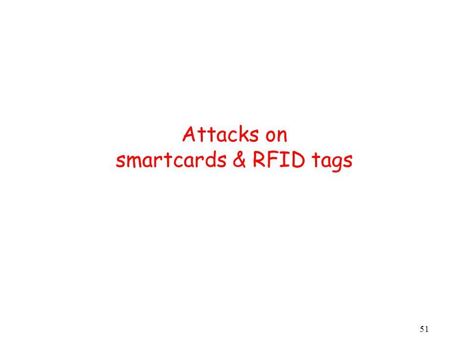 51 Attacks on smartcards & RFID tags