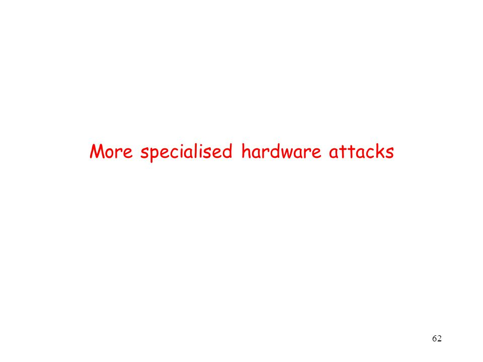 62 More specialised hardware attacks