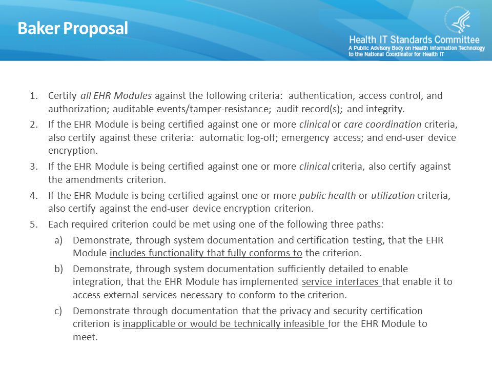 Baker Proposal 1.Certify all EHR Modules against the following criteria: authentication, access control, and authorization; auditable events/tamper-re