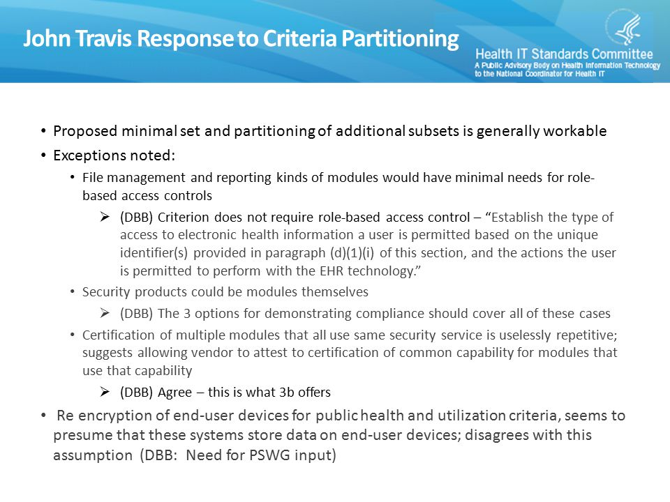 John Travis Response to Criteria Partitioning Proposed minimal set and partitioning of additional subsets is generally workable Exceptions noted: File