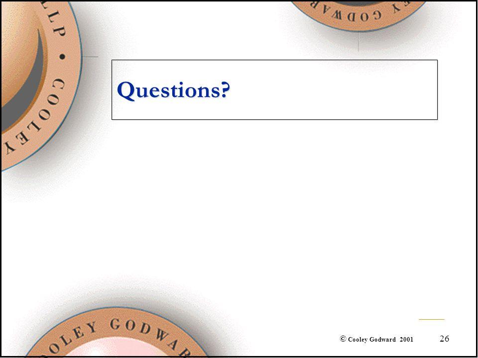 26 © Cooley Godward 2001 Questions?