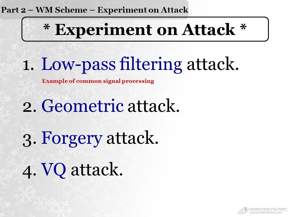 Part 2 – WM Scheme – Experiment on Attack * Experiment on Attack * 1.