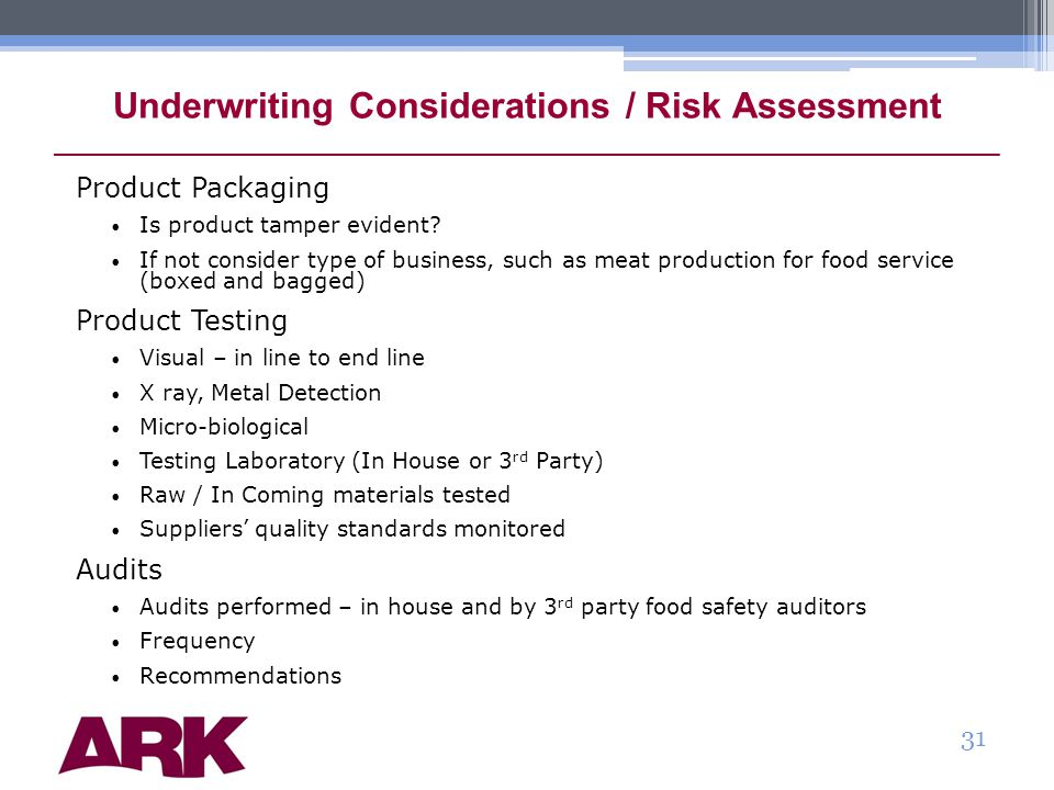 Underwriting Considerations / Risk Assessment Product Packaging Is product tamper evident.