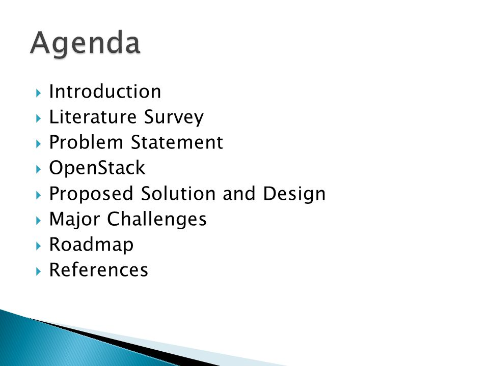  Introduction  Literature Survey  Problem Statement  OpenStack  Proposed Solution and Design  Major Challenges  Roadmap  References