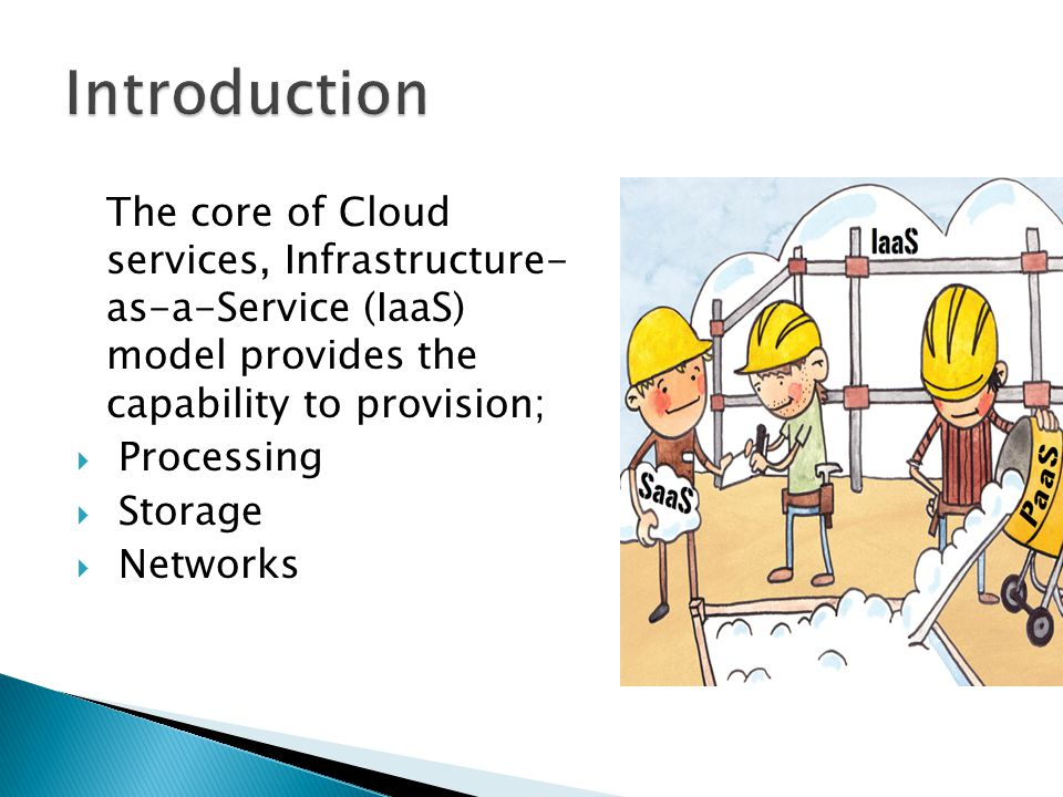  In Cloud computing, Virtualization is the basis of providing IaaS.