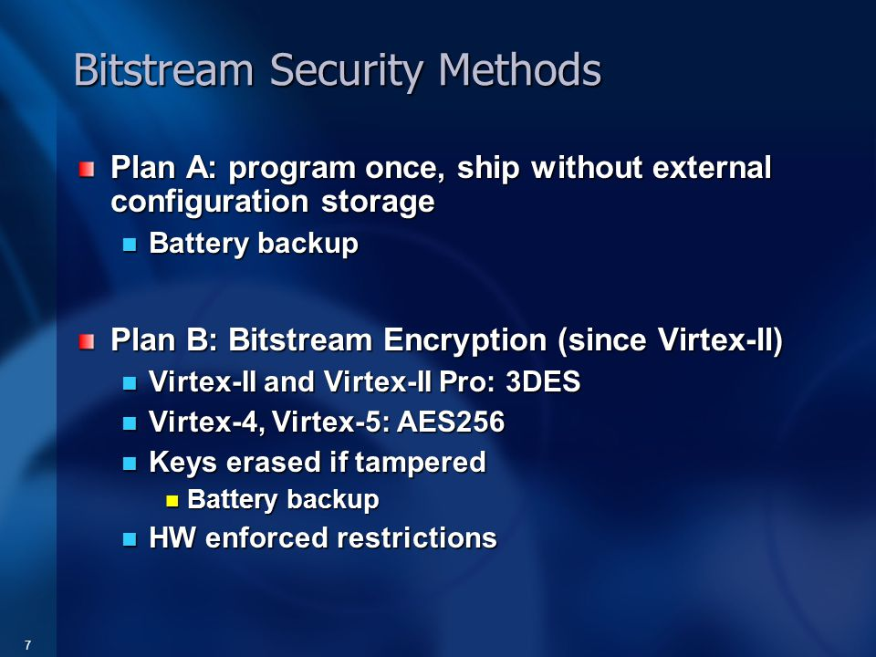 8 The Silicon View: Hardware-Enforced Restrictions No readback if encryption used.