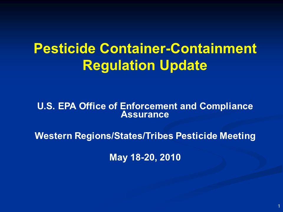 1 Pesticide Container-Containment Regulation Update U.S.