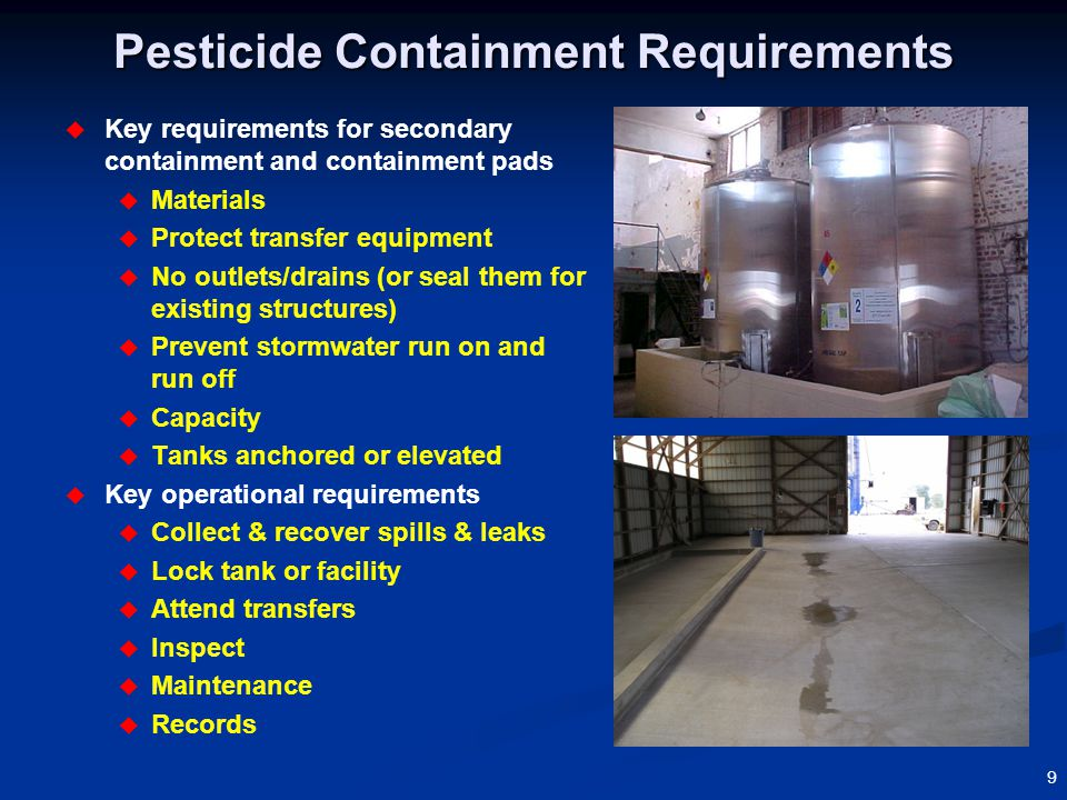 10 Pesticide Containment: New Info  See FAQs on web site: http://www.epa.gov/pesticides/regulating/containerquestions.htm  How high do tanks need to be elevated.