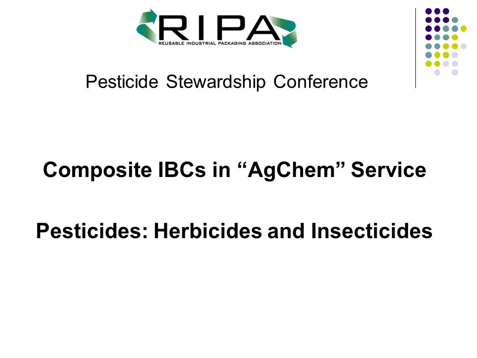 "Pesticide Stewardship Conference Composite IBCs in ""AgChem"" Service Pesticides: Herbicides and Insecticides"