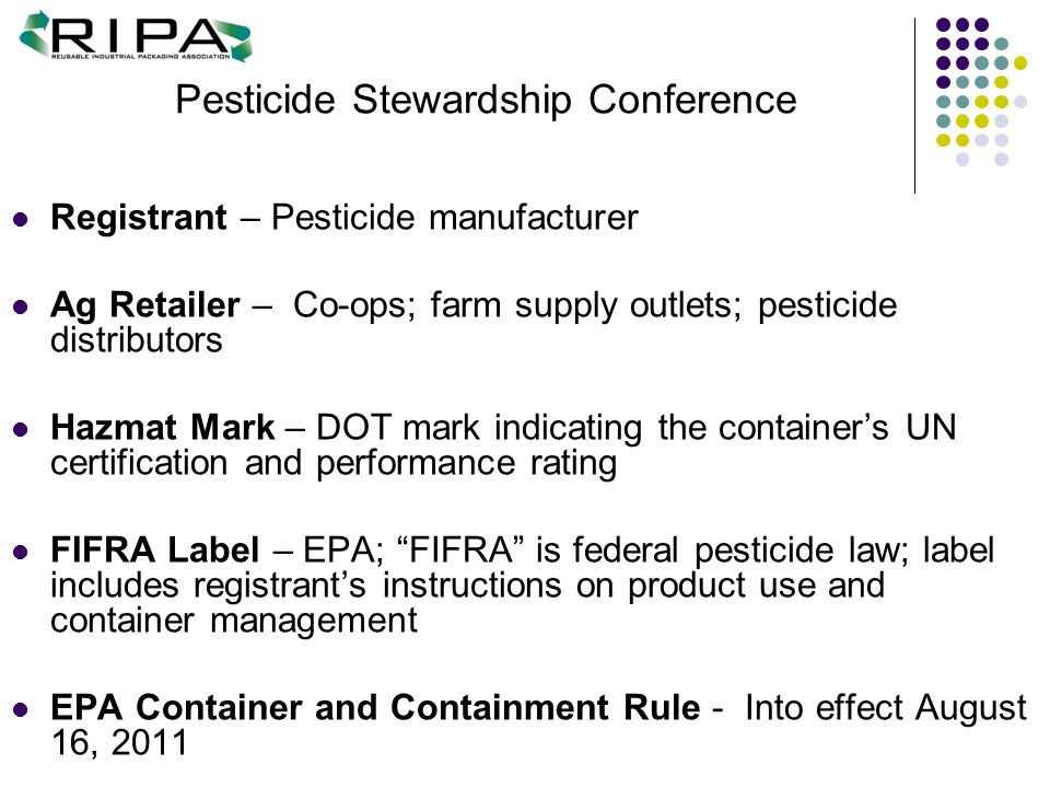 Pesticide Stewardship Conference Registrant – Pesticide manufacturer Ag Retailer – Co-ops; farm supply outlets; pesticide distributors Hazmat Mark – D