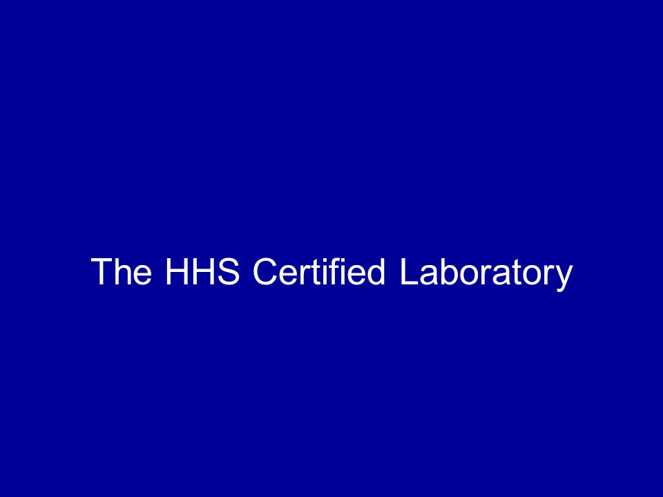 The HHS Certified Laboratory