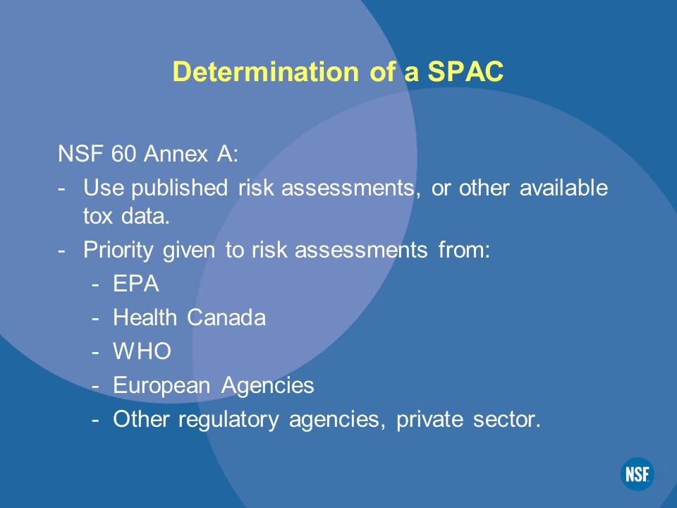 Determination of a SPAC NSF 60 Annex A: -Use published risk assessments, or other available tox data.
