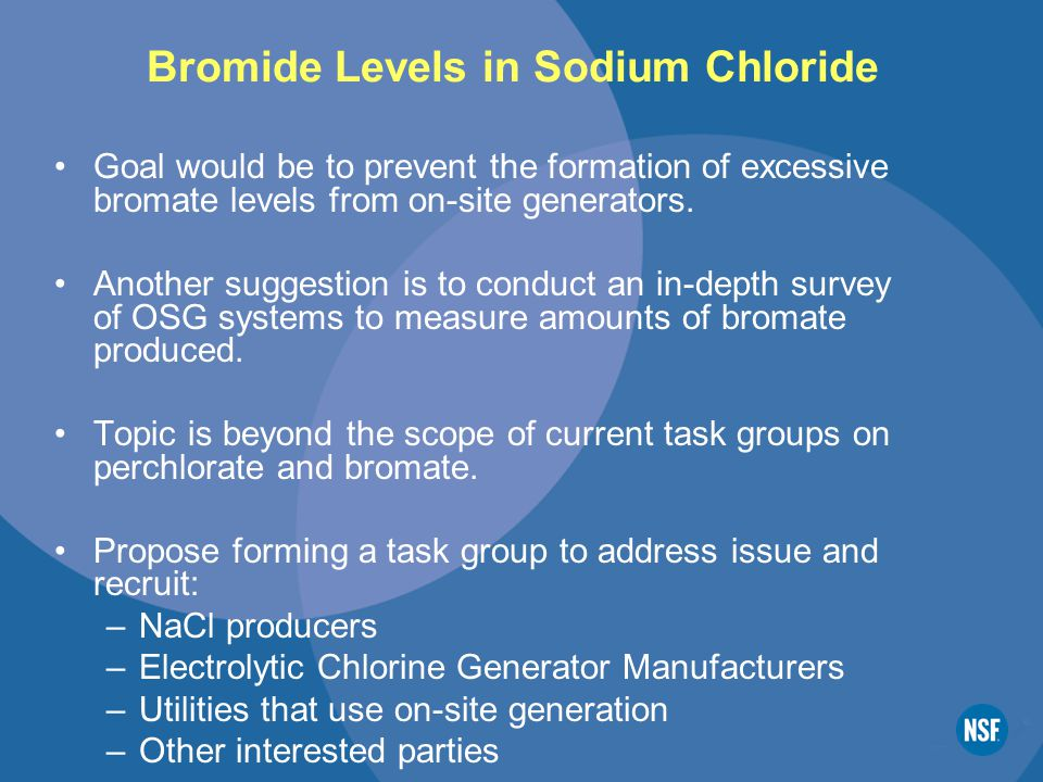 Bromide Levels in Sodium Chloride Goal would be to prevent the formation of excessive bromate levels from on-site generators.