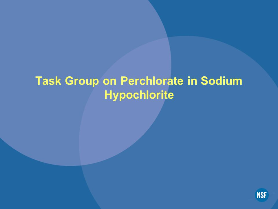 Task Group on Perchlorate in Sodium Hypochlorite