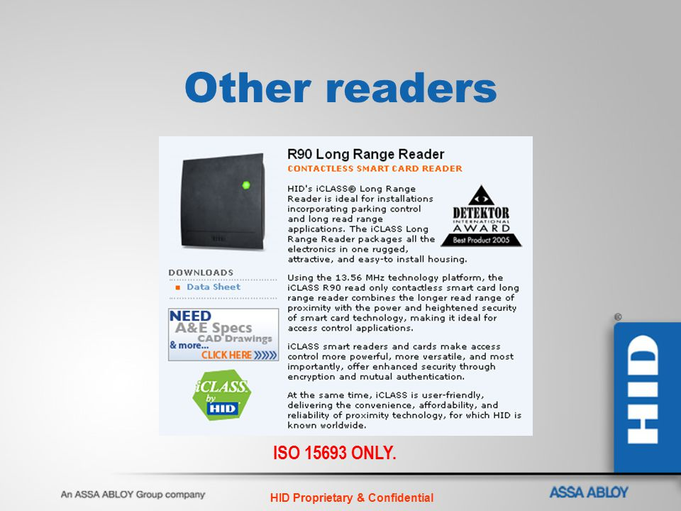 HID Proprietary & Confidential Other readers ISO 15693 ONLY.