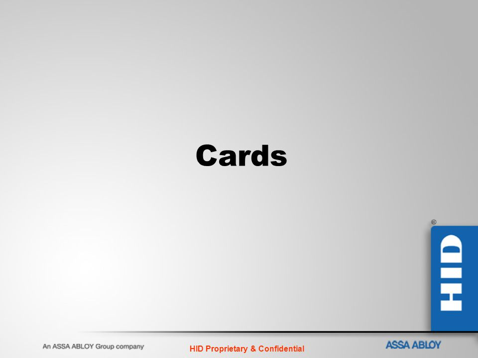 HID Proprietary & Confidential Cards