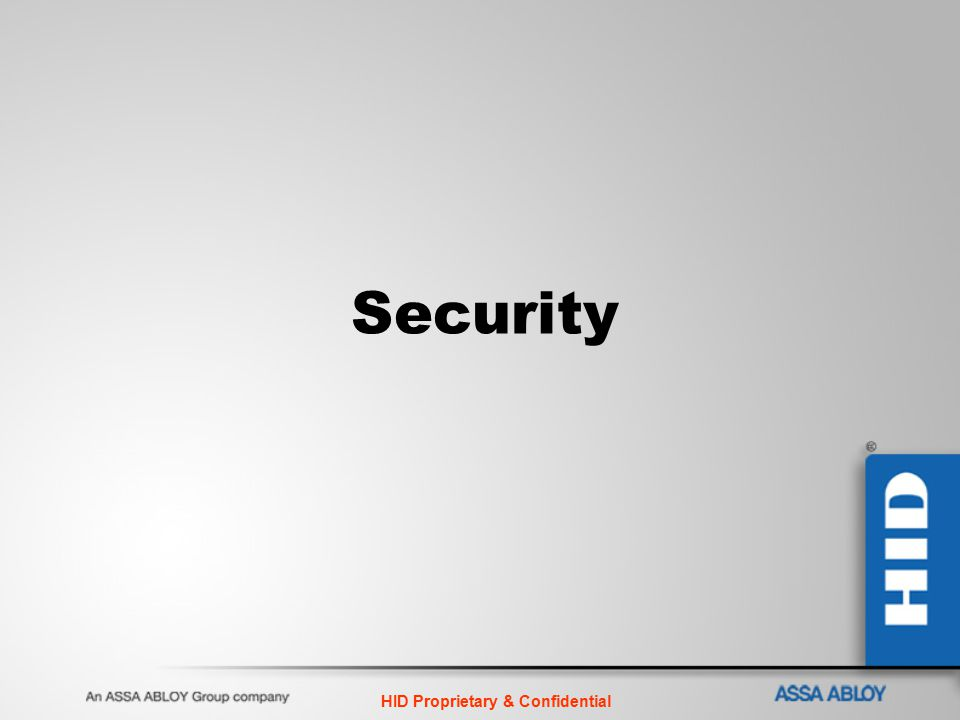 HID Proprietary & Confidential Security