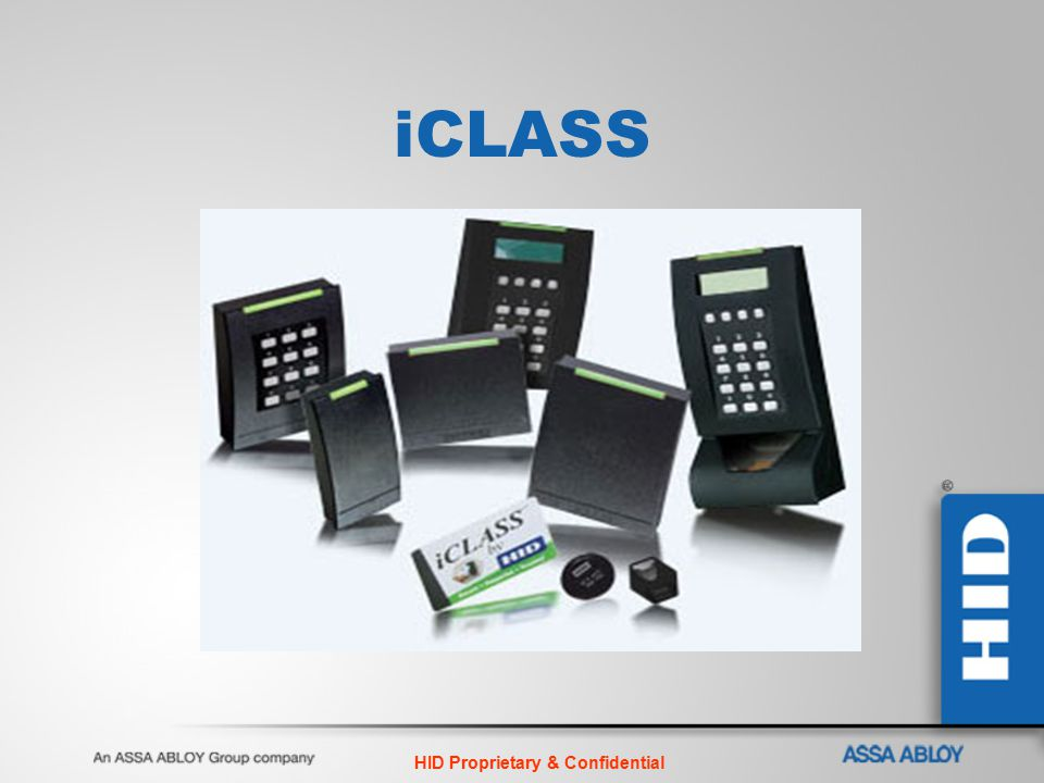 HID Proprietary & Confidential iCLASS
