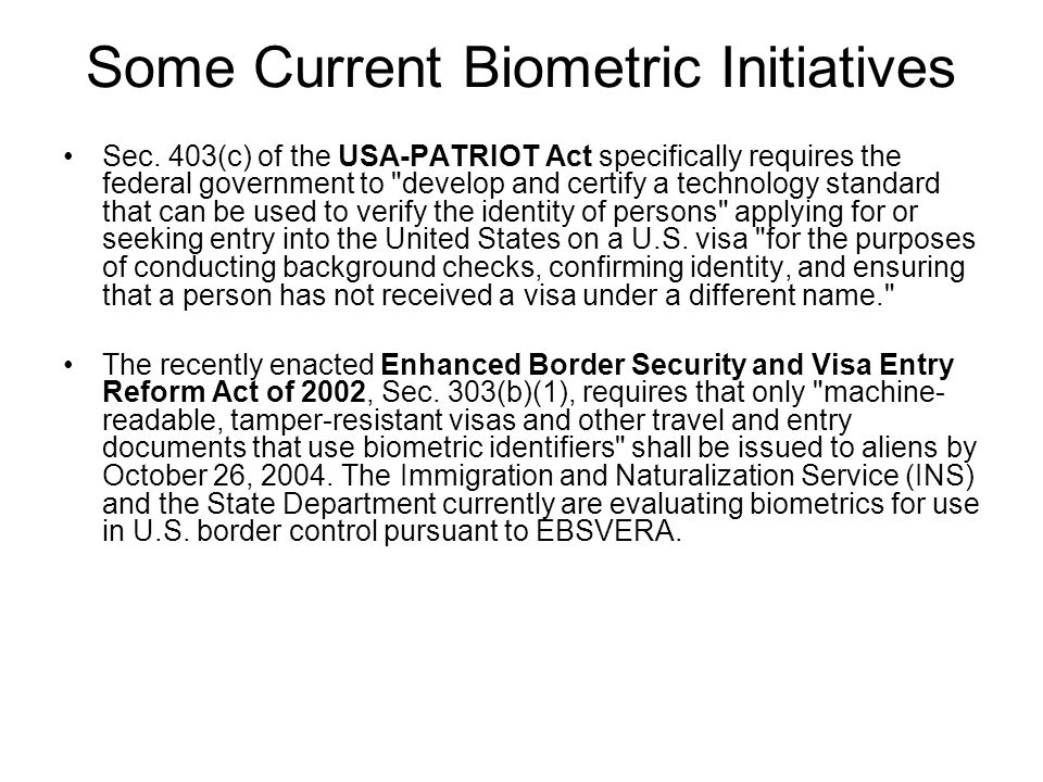 Some Current Biometric Initiatives Sec.