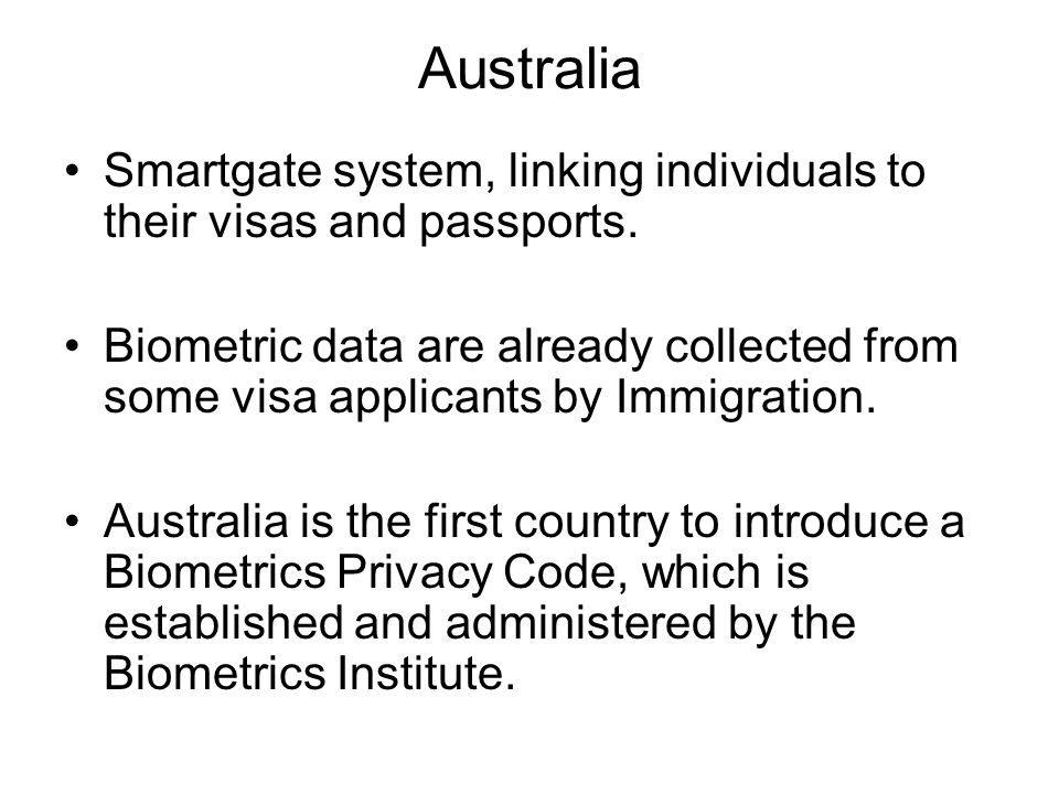 Australia Smartgate system, linking individuals to their visas and passports.
