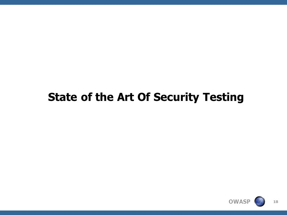OWASP State of the Art Of Security Testing 18