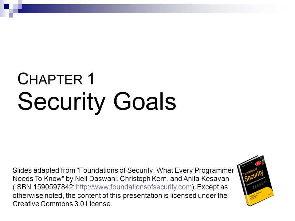 C HAPTER 1 Security Goals Slides adapted from